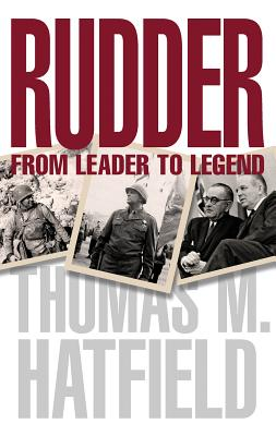 Rudder: From Leader to Legend - Hatfield, Thomas M, Ph.D.
