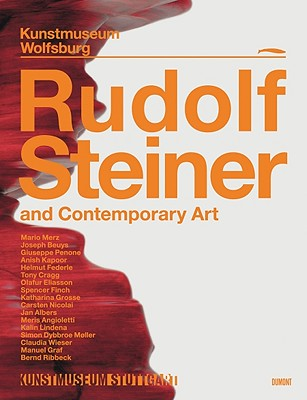 Rudolf Steiner and Contemporary Art - Bruderlin, Markus (Editor), and Groos, Ulrike (Editor), and Broeker, Holger (Contributions by), and Lichtenstern, Christa...
