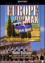 Rudy Maxa: Europe To the Max - Molto Italiano!