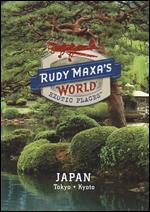 Rudy Maxa's World: Exotic Places: Japan