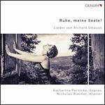 Ruhe, meine Seele!: Lieder von Richard Strauss
