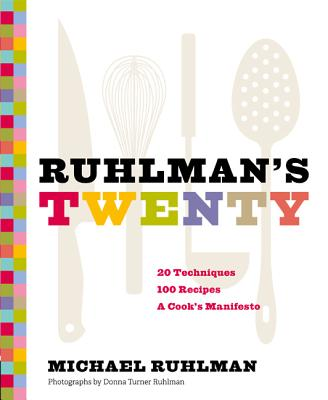 Ruhlman's Twenty - Ruhlman, Michael, and Ruhlman, Donna Turner (Photographer)