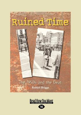 Ruined Time: The 1950s and the Beat - Briggs, Robert