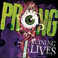 Ruining Lives - Prong