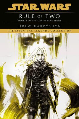 Rule of Two: Star Wars Legends (Darth Bane) - Karpyshyn, Drew