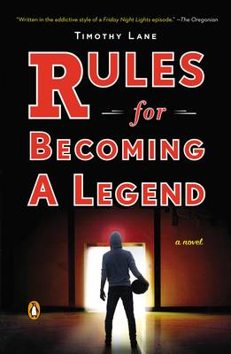 Rules for Becoming a Legend - Lane, Timothy S