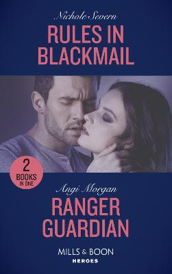 Rules In Blackmail: Rules in Blackmail / Ranger Guardian (Texas Brothers of Company B) - Severn, Nichole, and Morgan, Angi