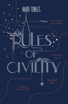 Rules of Civility: The stunning debut by the million-copy bestselling author of A Gentleman in Moscow - Towles, Amor