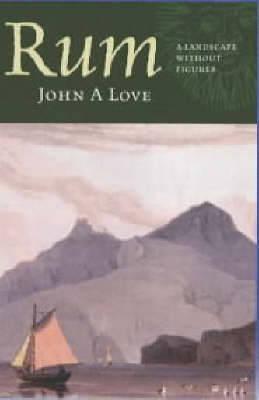 Rum: Island of Deer - Love, John a