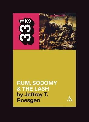 Rum, Sodomy & the Lash - Roesgen, Jeffrey T