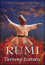 Rumi: Turning Ecstatic