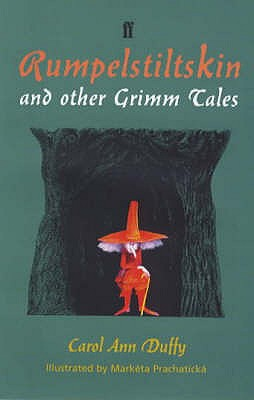 Rumpelstiltskin and Other Grimm Tales - Grimm, Jacob, and Grimm, Wilhelm, and Duffy, Carol Ann