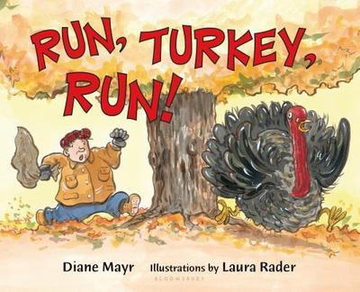 Run, Turkey, Run! - Mayr, Diane, and Rader, Laura (Illustrator)