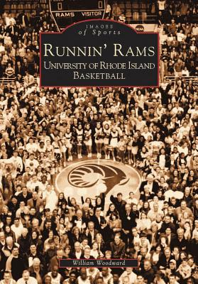 Runnin' Rams: University of Rhode Island Basketball - Woodward, William