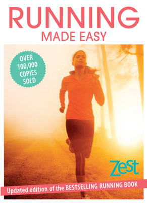 Running Made Easy - Whalley, Susie, and Jackson, Lisa, and Zest Magazine (Editor)