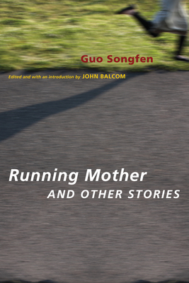 Running Mother and Other Stories - Guo, Songfen