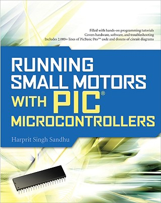 Running Small Motors with PIC Microcontrollers - Sandhu, Harprit Singh