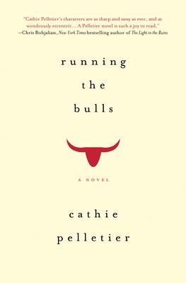 Running the Bulls - Pelletier, Cathie
