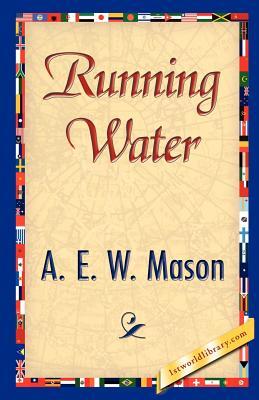 Running Water - A E W Mason, E W Mason