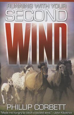 Running with Your Second Wind - Corbett, Phillip