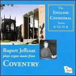Rupert Jeffcoat Plays Organ Music from Coventry