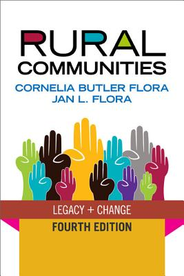 Rural Communities: Legacy and Change - Flora, Cornelia Butler, and Flora, Jan L.