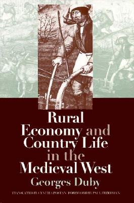 Rural Economy and Country Life in the Medieval West - Duby, Georges, Professor, and Postan, Cynthia (Translated by)