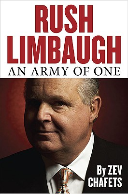 Rush Limbaugh: An Army of One - Chafets, Zev