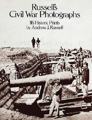 Russell's Civil War Photographs - Russell, Captain A J