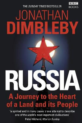Russia: A Journey to the Heart of a Land and Its People - Dimbleby, Jonathan