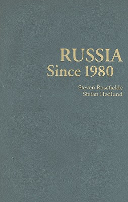 Russia Since 1980: Wrestling with Westernization - Rosefielde, Steven