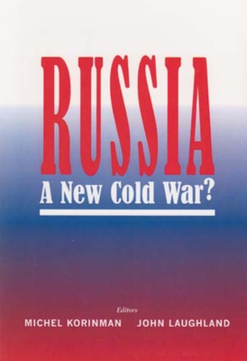 Russia: The New Cold War? - Korinman, Michel (Editor), and Laughland, John (Editor)