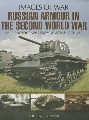 Russian Armour in the Second World War - Green, Michael