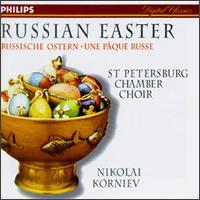 Russian Easter - Alexei Buzakin (bass); Elena Fedotova (soprano); Elena Miskhina (soprano); Larissa Liubashevskaya (soprano);...