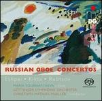Russian Oboe Concertos: Eshpai, Kikta, Rubtsov