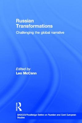 Russian Transformations: Challenging the Global Narrative - McCann, Leo (Editor)