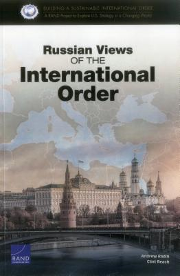 Russian Views of the International Order - Radin, Andrew