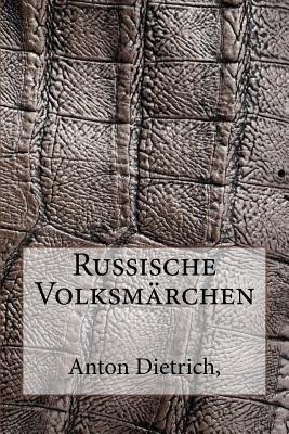 Russische Volksmarchen - Dietrich, Anton