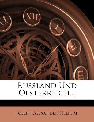 Russland Und Oesterreich... - Helfert, Joseph Alexander