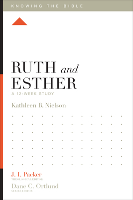 Ruth and Esther: A 12-Week Study - Nielson, Kathleen