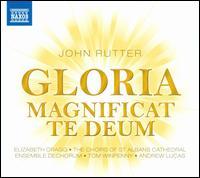 Rutter: Gloria; Magnificat; Te Deum - Elizabeth Cragg (soprano); Ensemble DeChorum; Tom Winpenny (organ); St. Albans Cathedral Choir (choir, chorus);...