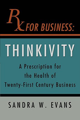 RX for Business: Thinkivity - Evans, Sandra W