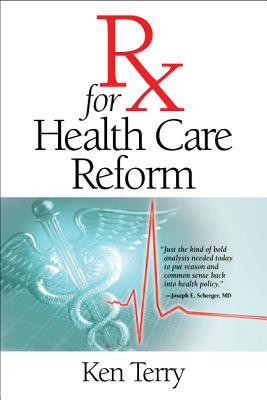 RX for Health Care Reform - Terry, Ken