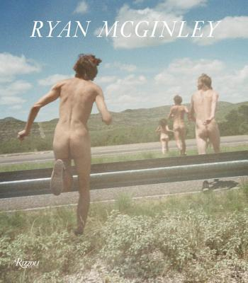 Ryan McGinley: Whistle for the Wind - McGinley, Ryan (Photographer), and Kelsey, John (Contributions by), and Van Sant, Gus (Contributions by)