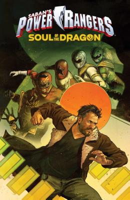 Saban's Power Rangers: Soul of the Dragon - Higgins, Kyle, and Costa, Marcelo, and Frank, Jason David (Contributions by)