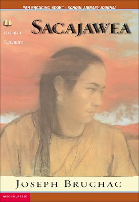 Sacajawea: The Story of Bird Woman and the Lewis and Clark Expedition - Bruchac, Joseph