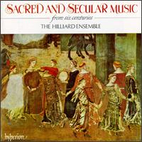 Sacred and Secular Music from Six Centuries - The Hilliard Ensemble