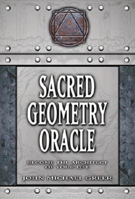 Sacred Geometry Oracle: Become the Architect of Your Life - Greer, John Michael