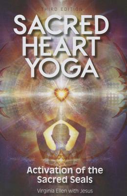 Sacred Heart Yoga: Activation of the Sacred Seals - Ellen, Virginia
