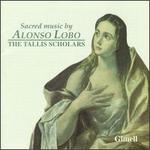 Sacred Music By Alonso Lobo - Adrian Hill (alto); Barbara Borden (soprano); Caroline Trevor (alto); Charles Daniels (tenor); David Lowe (tenor);...